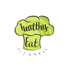 eat healthy hand lettering phrase in cook hat vector image