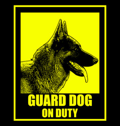 Guard dog on duty sign vector
