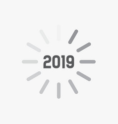 Happy new year 2019 card theme loading time sign vector