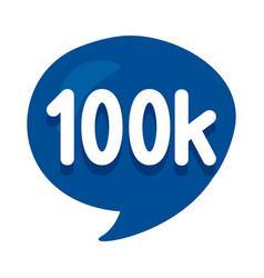 100k followers bubble vector