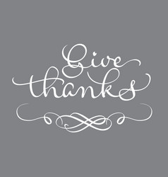 Give thanks text on gray background calligraphy vector