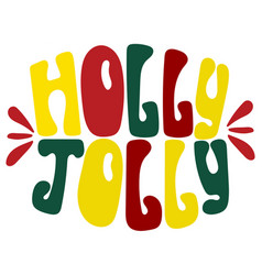 hand-drawn typography poster - holly jolly vector image