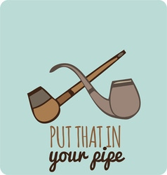 In Your Pipe vector