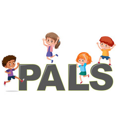 Kids on the word pals vector