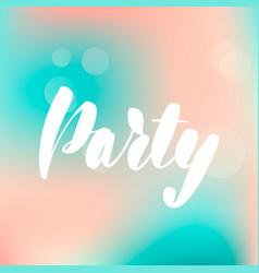 lettering inscription party lettering vector image