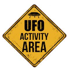 Ufo activity area vintage rusty metal sign vector