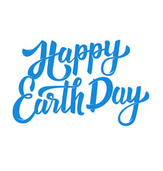 happy earth day hand drawn lettering phrase vector image vector image