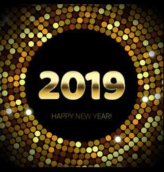 2019 happy new year golden glitter confetti vector