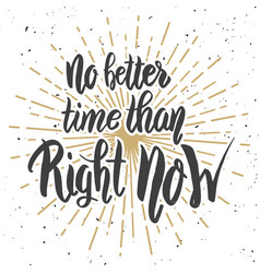 no better time than right now hand drawn vector image