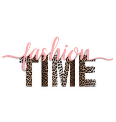fashion time t-shirt fashion print with leopard vector image