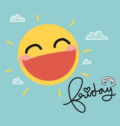 happy friday sun smile cute cartoon vector image