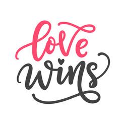 love wins hand written lettering vector image