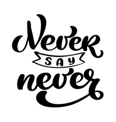 never say never motivation phrase sticker set for vector image