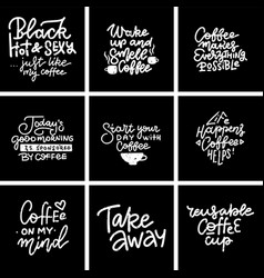set coffee lettering with quotes for prints vector image