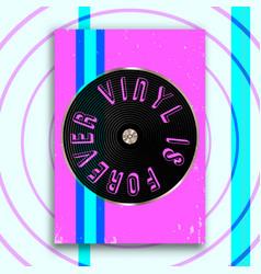 vinyl is forever slogan design for vintage poster vector image