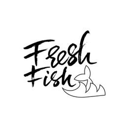 Fresh fish modern calligraphy banner dry brush vector