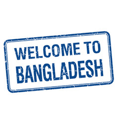 welcome to bangladesh blue grunge square stamp vector image