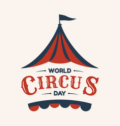 World circus day hand drawn lettering design with vector