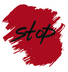 stop sign text on acrylicstroke brush paint vector image vector image