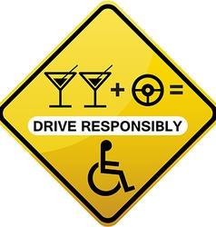 Drive responsibly road sign yellow vector image