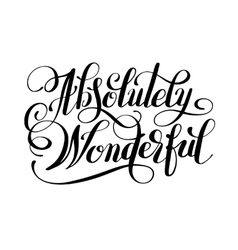 Absolutely Wonderful black ink hand lettering vector