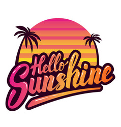 hello sunshine hand drawn phrase design element vector image