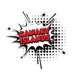 Comic text Canary Islands sound pop art vector