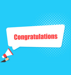 male hand holding megaphone with congratulations vector image
