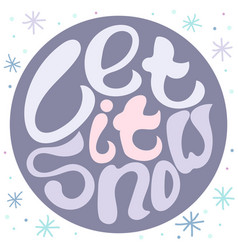 hand-drawn typography poster with snowflackes vector image