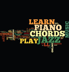 Learn popular jazz piano chords online text vector