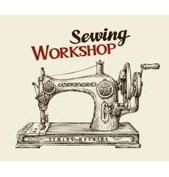 Sewing workshop or tailor shop Hand drawn vintage vector image