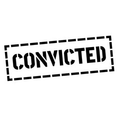Convicted stamp on white vector