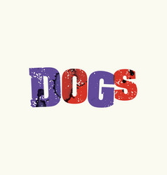 Dogs concept colorful stamped word vector