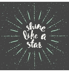 Drawn calligraphic quote shine star poster vector