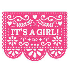 Its a girl papel picado design - mexican vector