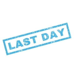 Last Day Rubber Stamp vector image