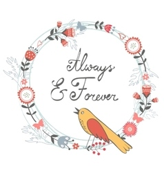 Always and forver card with cute bird and floral vector image vector image
