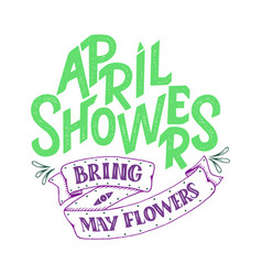motivational quote about april sweet spring vector image