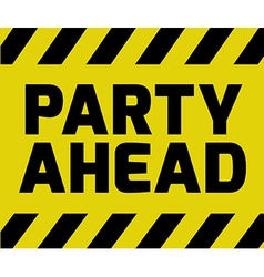 Party Ahead sign vector