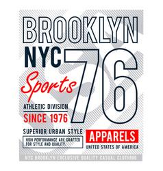 brooklyn nyc 76 slogan graphic typography vector image