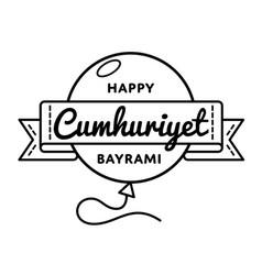 Happy cumhuriyet bayrami greeting emblem vector