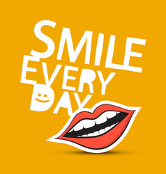Smile every day slogan with mouth vector