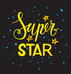 The phrase super star lettering vector