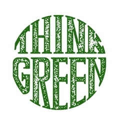 Think green grunge rubber stamp on white vector image