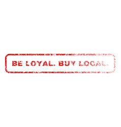 Be loyalbuy local rubber stamp vector