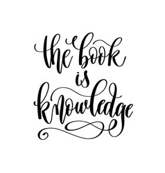 Book is knowledge - hand lettering inscription vector