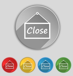 Close icon sign Symbol on five flat buttons vector