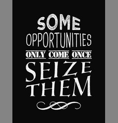 motivational quote poster some opportunities only vector image