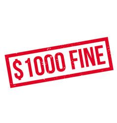 1000 dollar fine rubber stamp vector