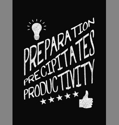 motivational quote poster preparation vector image